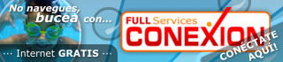 FULL Services CONEXION: Internet Gratis